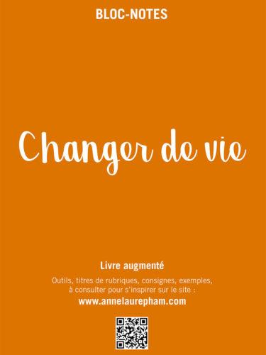 bloc-notes Changer de vie